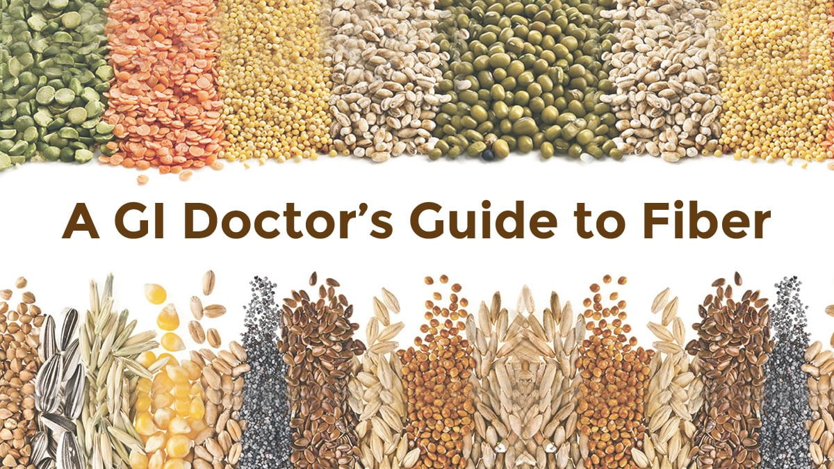 A GI doctor's guide to fiber with images of various fiber sources